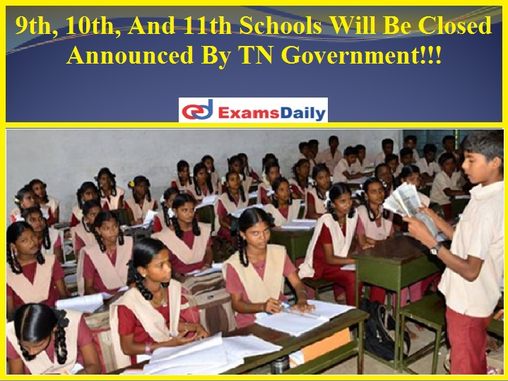 9th, 10th, And 11th Schools Will Be Closed Announced By TN Government
