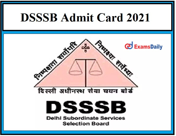 DSSSB Junior Stenographer (94 20) Exam Date 2021 OUT – Check Admit Card Details for Store Keeper (01 20) & Other Posts Here!!!