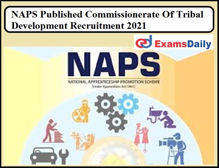NAPS Published Commissionerate Of Tribal Development Recruitment 2021