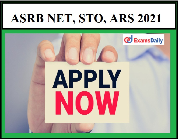 ASRB NET 2021 – Apply Online begins today Here's How to apply on Official Portal ARS & STO Exam!!!