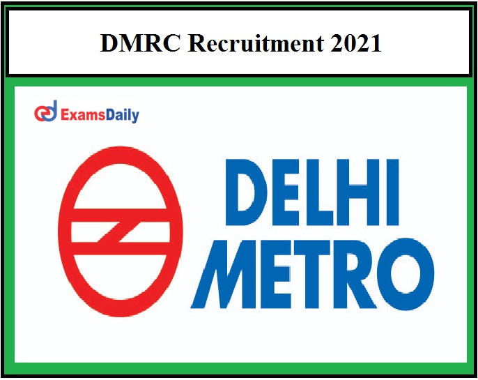 DMRC announces Fresh Engineer Vacancies 2021 Application Form available here!!!