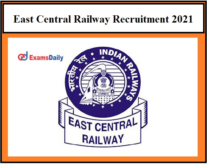 East Central Railway ends Application Process for 52 Servant & Others Vacancies Soon Apply Here!!!