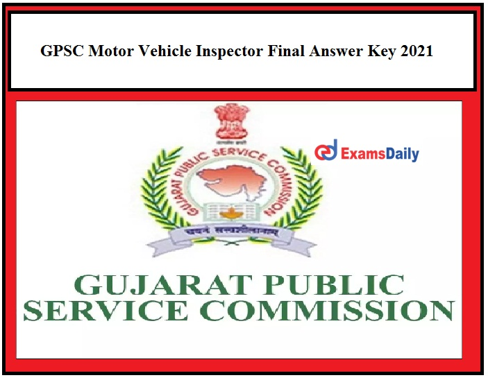 GPSC Motor Vehicle Inspector Final Answer Key 2021 available on Official Site, MVI Prelims Result to be Announced Soon!!!