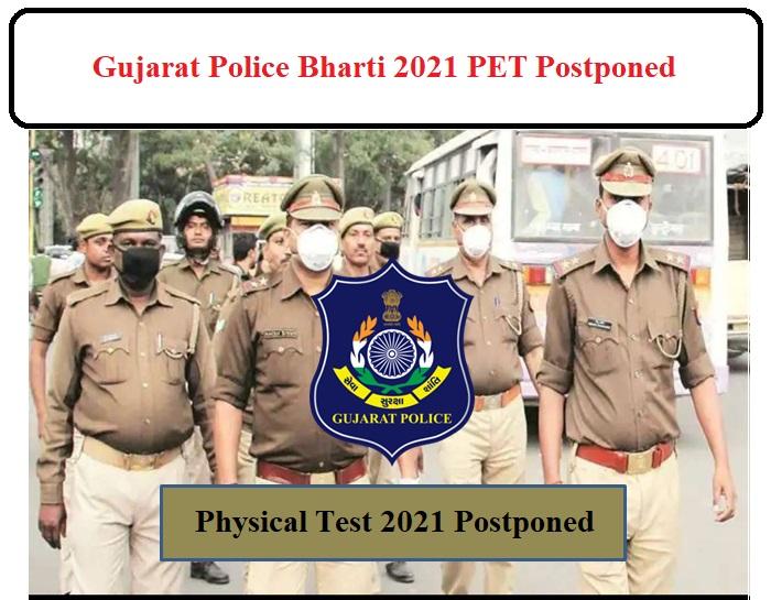 Gujarat Police Bharti 2021 PET Postponed