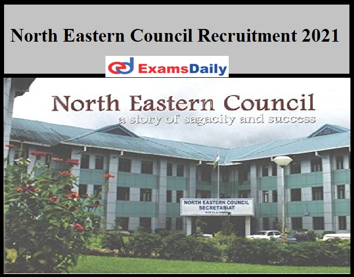 North Eastern Council Recruitment 2021