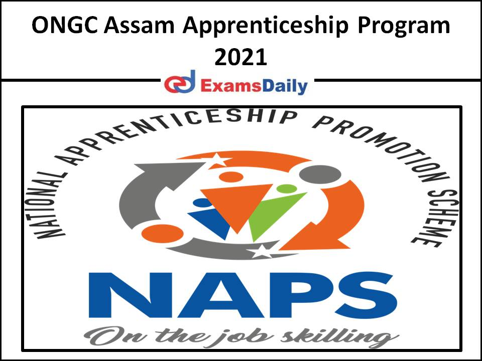 ONGC Assam Apprenticeship Program 2021