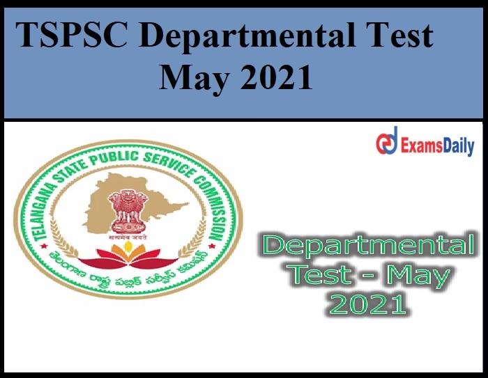 TSPSC Departmental Test May 2021