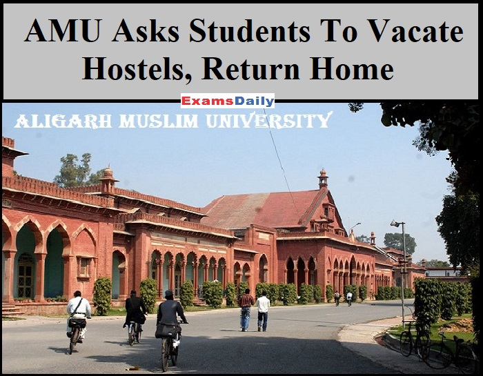 AMU Asks Students To Vacate Hostels, Return Home