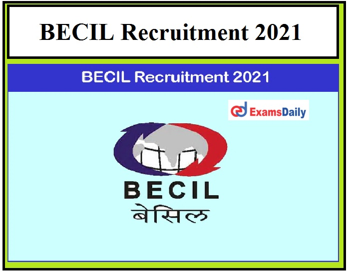 BECIL Latest Vacancies on 13.05.2021 12th Pass can Apply for Technician Posts!!!