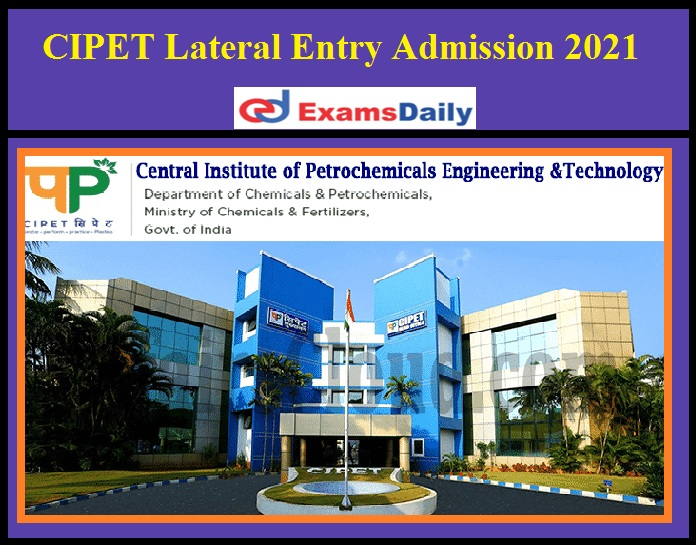 CIPET Lateral Entry Admission 2021
