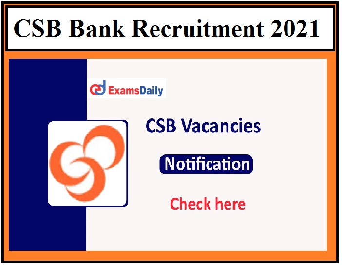 CSB Bank releases Latest Vacancies 2021, Apply for New Banking Job Opportunities!!!