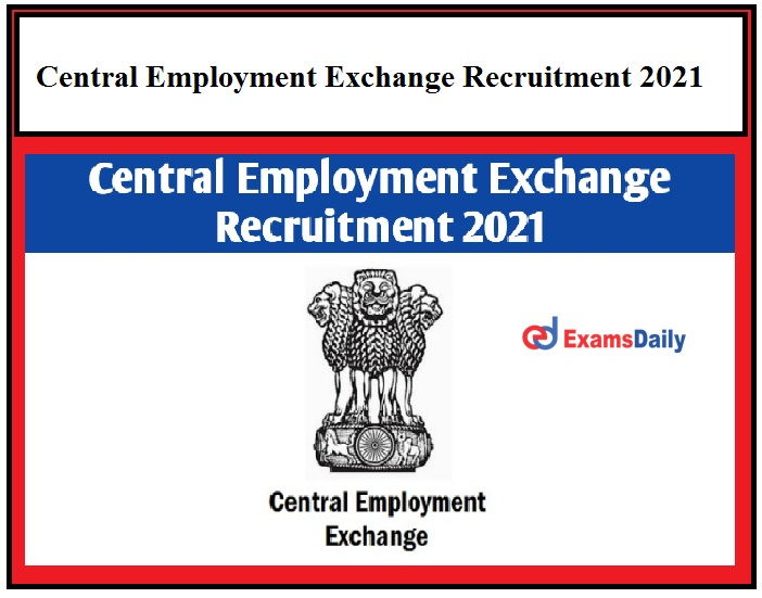 Job Vacancies available in Central Employment Exchange, Registration Date Ends on 13.05.2021!!!