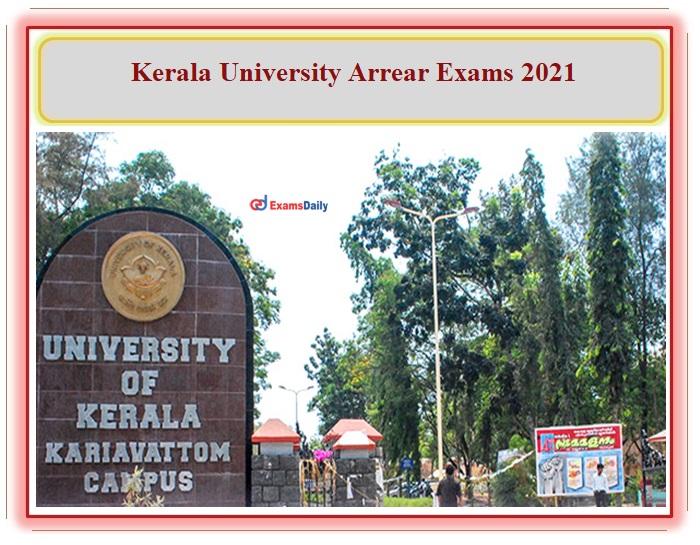 Kerala University Arrear Exam 2021 For UG and PG Courses