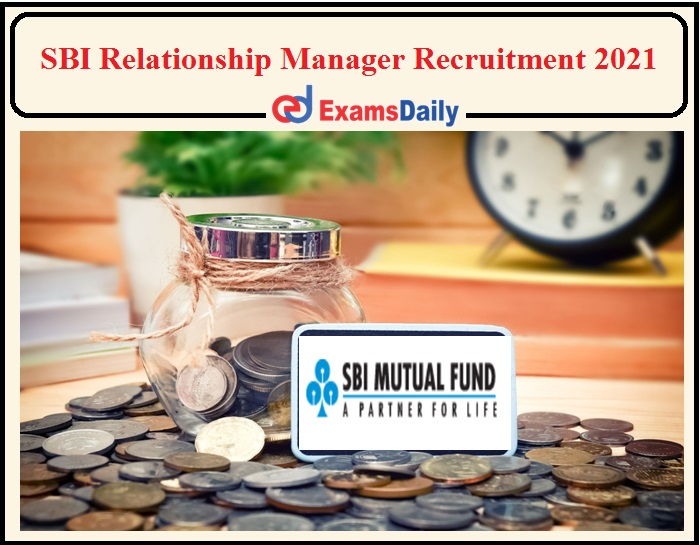 Latest Job Vacancy 2021 in Mutual Fund Firm- Apply for SBI MF Jobs Now!!!!