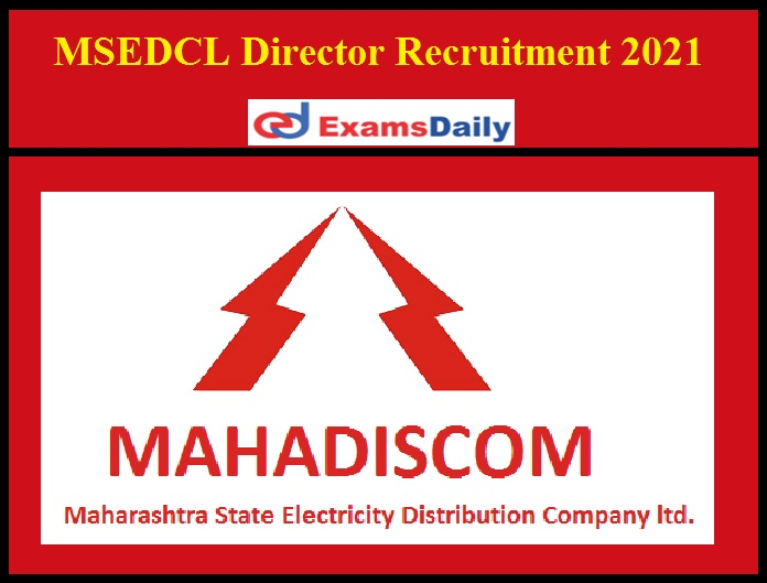 MSEDCL Director Recruitment 2021