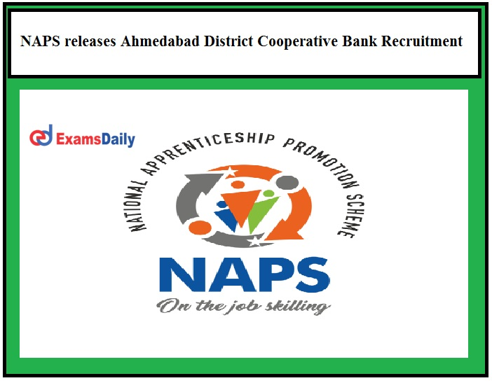 NAPS releases Ahmedabad District Cooperative Bank Job Openings 2021, 50+ Vacant Positions for 10th Pass candidates!!!