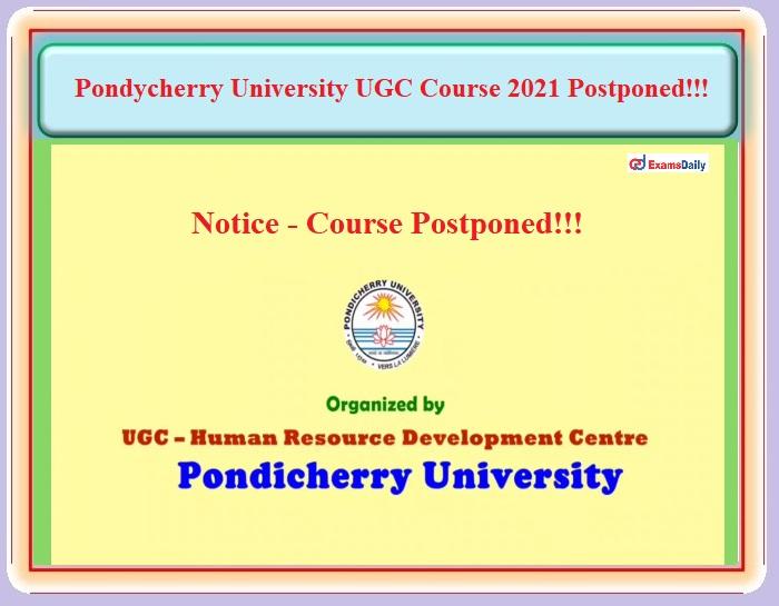 Pondicherry University UGC Schedule 2021 Postponed