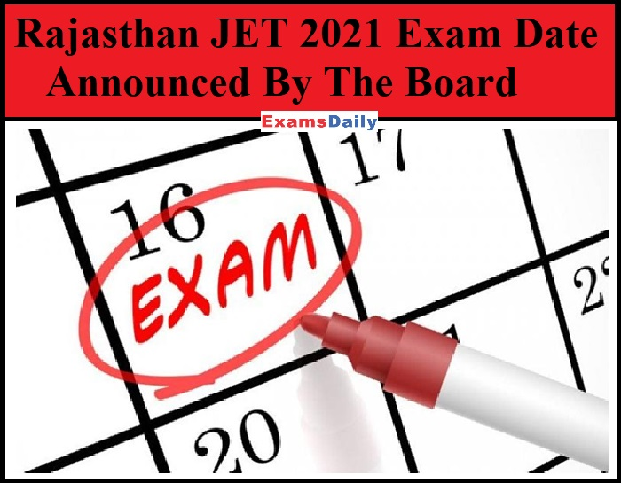 Rajasthan JET 2021 Exam Date Announced By The Board