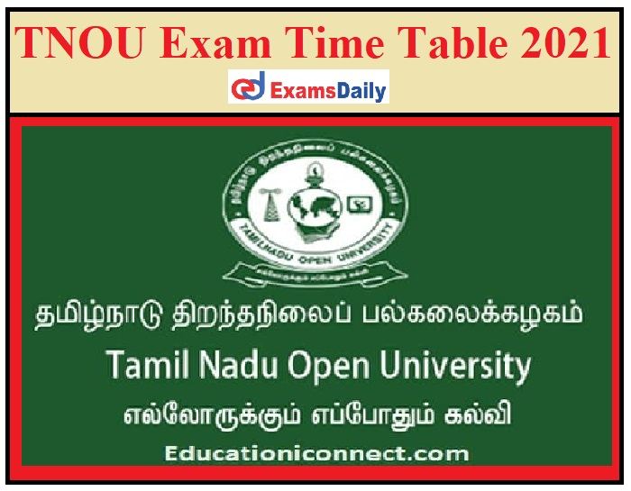 TNOU Exam Time Table 2021 Out – Download UG & PG Schedule for Practical & Theory Exam.