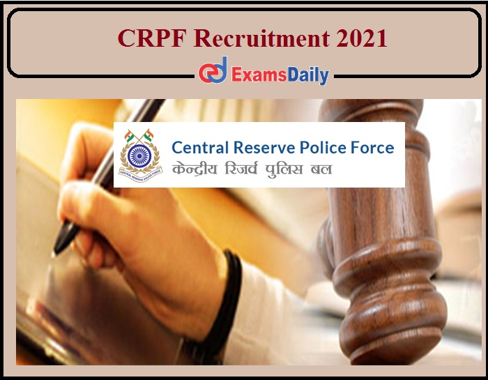 Walk In Interview Notification for CRPF Recruitment 2021 Released- Check Details!!!