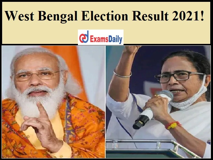 West Bengal Election 2021- Check Result Date, Phases & Other Details