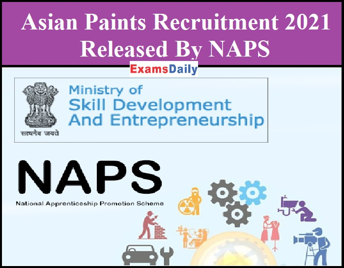 Asian Paints Recruitment 2021 Released By NAPS