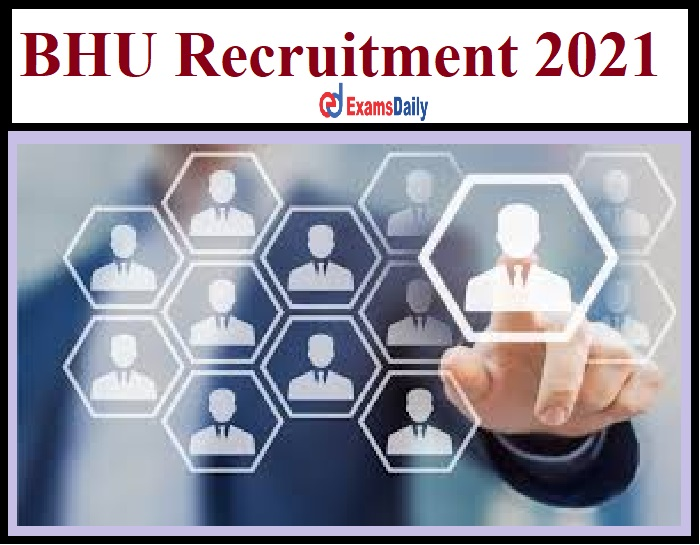 BHU Recruitment 2021 Out – Apply for Research Associate Vacancy!!!