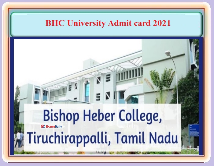 Bishop Heber College(BHC) Hall Ticket 2021 OUT – For UG and PG Courses - Check Details and Download Here!!!