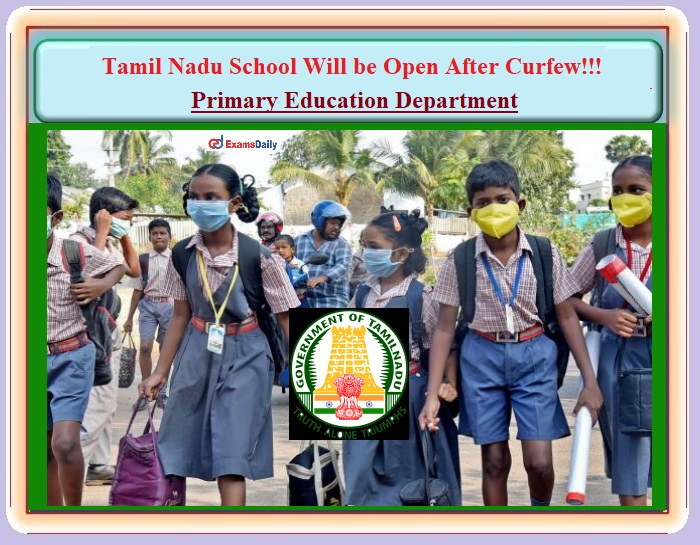 Tamil Nadu School Will be Open After Curfew!!! – Primary Education Department