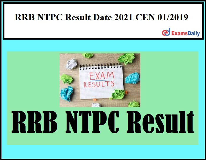 RRB NTPC Result Date 2021 CEN 01 2019