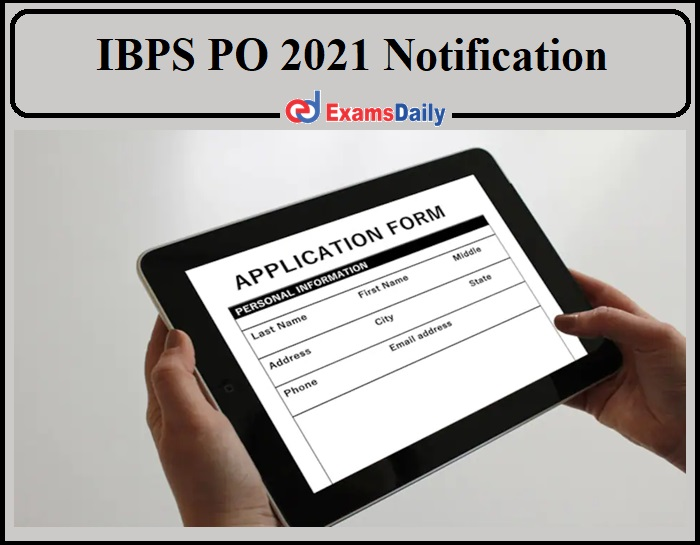IBPS PO 2021 Notification Expected Soon- Check Details!!!